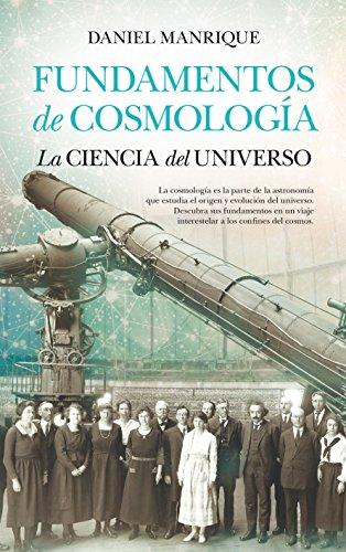 Fundamentos de cosmología, la ciencia del universo (Divulgación científica)