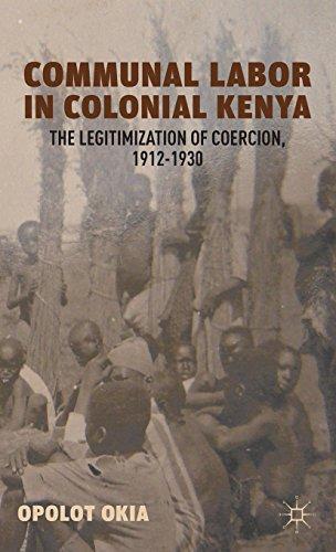 Communal Labor in Colonial Kenya: The Legitimization of Coercion, 1912-1930 PDF