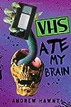 Vhs Ate My Brain