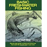 Basic Freshwater Fishingby Cliff Hauptman