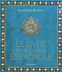 Le livre de la cuisine espagnole: 9782081284838: Amazon