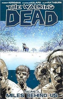 The Walking Dead Volume 2: Miles Behind Us (Walking Dead (6 Stories))
