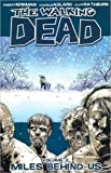 Robert Kirkman The Walking Dead Volume 2: Miles Behind Us