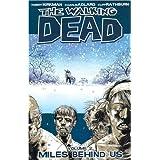 The Walking Dead, Vol. 2: Miles Behind Us ~ Robert Kirkman