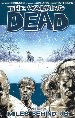 The Walking Dead Volume 2: Miles Behind Us: Miles Behind Us v. 2