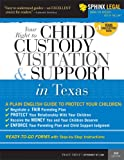 Child Custody, Visitation and Support in Texas, 2E (Legal Survival Guides)