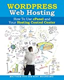 img - for WordPress Web Hosting: How To Use cPanel and Your Hosting Control Center (Read2L book / textbook / text book