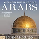 A Concise History of the Arabs | John McHugo