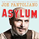 Asylum: Hollywood Tales from My Great Depression: Brain Dis-Ease, Recovery, and Being My Mother's Son Audiobook by Joe Pantoliano Narrated by Joe Pantoliano, Nancy Sheppard Pantoliano, Natalie Nightwolf