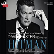 Hitman: Forty Years Making Music, Topping the Charts, and Winning Grammys | [David Foster, Pablo Fenjves]