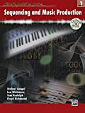 img - for Sequencing And Music Production Book 1 (Book & CD) (Alfred's Music Tech Series) book / textbook / text book