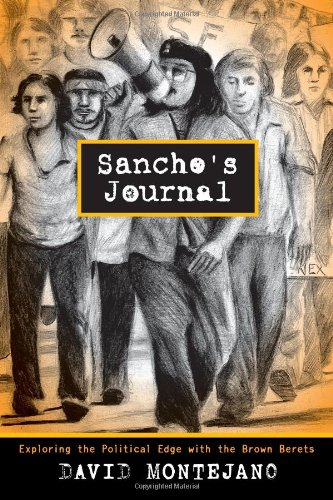 Sancho's Journal: Exploring the Political Edge with the Brown Berets (Jack and Doris Smothers Series in Texas History, Life, and Culture) PDF