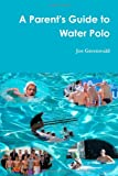 A Parents Guide to Water Polo