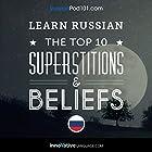 Learn Russian: The Top 10 Superstitions & Beliefs Vortrag von  Innovative Language Learning Gesprochen von:  RussianPod101.com