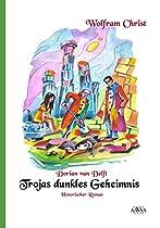 Dorian Van Delft - Band 2: Trojas Dunkles Geheimnis (german Edition)