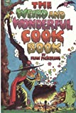 img - for The Weird and Wonderful Cook Book (Weird and Wonderful Books) (Volume 1) book / textbook / text book