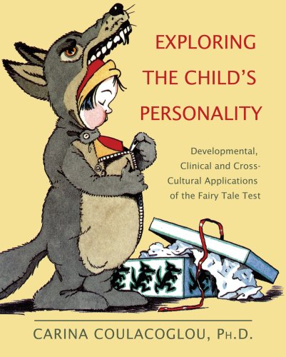 Exploring the Child's Personality: Developmental, Clinical and Cross-Cultural Applications of the Fairy Tale Test