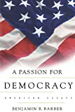 A Passion for Democracy (0691050244) by Barber, Benjamin R.
