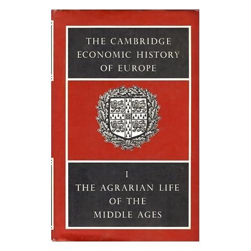 The Cambridge Economic History of Europe, Vol. 1: The