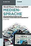 img - for Mediensprache: Eine Einf hrung in Sprache und Kommunikationsformen der Massenmedien (De Gruyter Studium) (German Edition) book / textbook / text book
