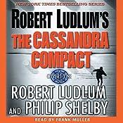 The Cassandra Compact | Robert Ludlum, Philip Shelby