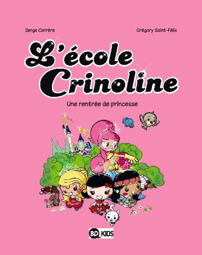 L'école Crinoline (1) : Une rentrée de princesse