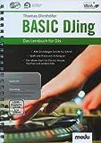 Basic DJing: Das Lernbuch für DJs. Lehrbuch mt CD + DVD.