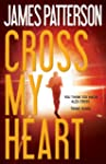 Cross My Heart: Alex Cross Series, Bo...