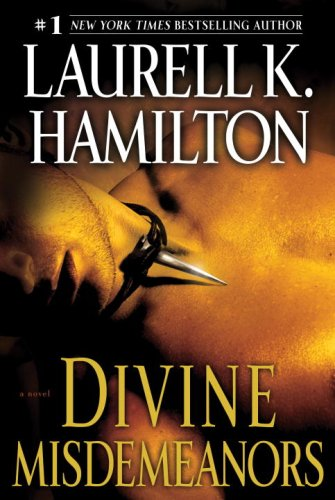 Divine Misdemeanors: A Novel (Meredith Gentry, Book 8), LAURELL K. HAMILTON