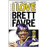 I Love Brett Favre/I Hate Brett Favre (I Love/I Hate) ~ Ross Bernstein