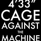 4'33'' (Cage Against The Machine Version)by John Cage