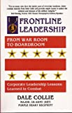 img - for Frontline Leadership From War Room To Boardroom book / textbook / text book