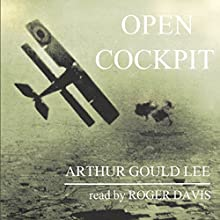 Open Cockpit (       UNABRIDGED) by Arthur Gould Lee Narrated by Roger Davis