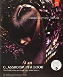 Adobe Premiere Pro CS6 Classroom in a Book (Classroom in a Book (Adobe))
