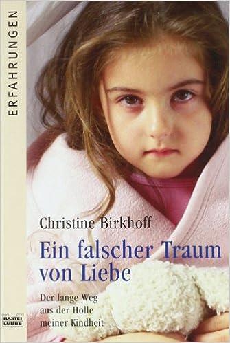 Christine Birkhoff - Ein falscher Traum von Liebe