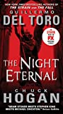 The Night Eternal (The Strain Trilogy Book 3) by Guillermo Del Toro and Chuck Hogan