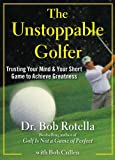 TheUnstoppable Golfer: Trusting Your Mind & Your Short Game to Achieve Greatness (English Edition)