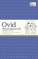 Metamorphoses III: An Extract 511-733