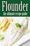 Flounder :The Ultimate Recipe Guide