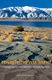 Search : Rough-Hewn Land: A Geologic Journey from California to the Rocky Mountains