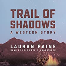 Trail of Shadows: A Western Story Audiobook by Lauran Paine Narrated by Eric Dove
