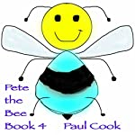 Pete the Bee Stories, Book 4 | Paul Cook