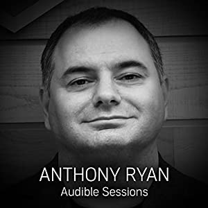 FREE: Audible Sessions with Anthony Ryan Speech