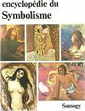 Encyclopedie du symbolisme: Peinture, gravure et sculpture, litterature, musique (French Edition) (2850561290) by Cassou, Jean
