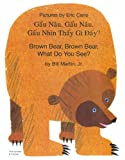 Brown Bear, Brown Bear, What Do You See? in Vietnamese and English (English and Vietnamese Edition)