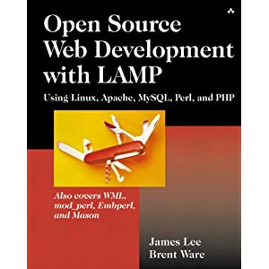Open Source Web Development with LAMP: Using Linux, Apache, MySQL, Perl and PHP