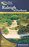Five-Star Trails: Raleigh and Durham: Your Guide to the Areas Most Beautiful Hikes