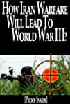 How Iran Warfare Will Lead To World W...