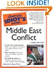 The Complete Idiot's Guide to Middle East Conflict, 3E