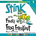 Stink and the Freaky Frog Freakout (       UNABRIDGED) by Megan McDonald Narrated by Barbara Rosenblat
